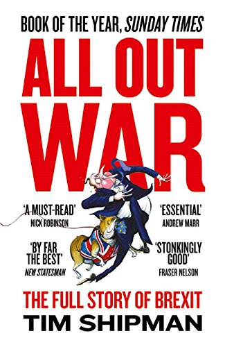 9780008215156: All Out War: The Full Story of How Brexit Sank Britain's Political Class (Brexit Trilogy 1)