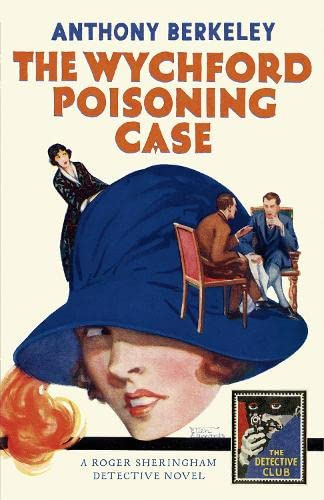 9780008216429: The Wychford Poisoning Case (Detective Club Crime Classics)