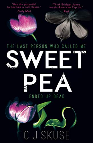 9780008216719: Sweetpea: A hilarious, shocking and original thriller with a heroine you'll never forget: Book 1 (Sweetpea series)