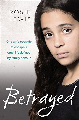 9780008219765: Betrayed: The heartbreaking true story of a struggle to escape a cruel life defined by family honor