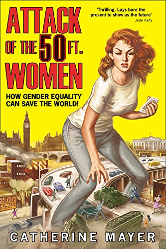 9780008219802: Attack of the 50 Ft. Women: How Gender Equality Can Save The World!
