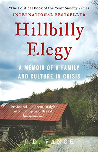 9780008220563: HILLBILLY ELEGY: A Memoir of a Family and Culture in Crisis: The International Bestselling Memoir Coming Soon as a Netflix Major Motion Picture starring Amy Adams and Glenn Close