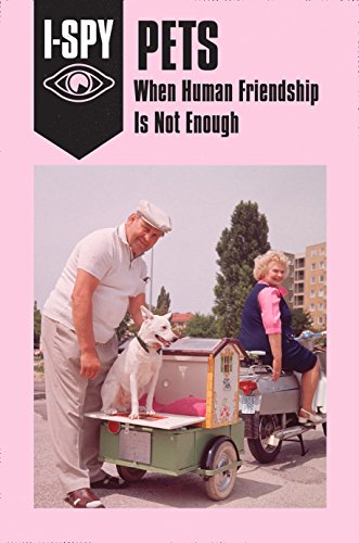 9780008220730: I-SPY PETS: When Human Friendship Is Not Enough (I-SPY for Grown-ups)