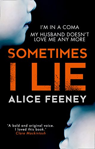 9780008225353: Sometimes I Lie: A psychological thriller with a killer twist you'll never forget