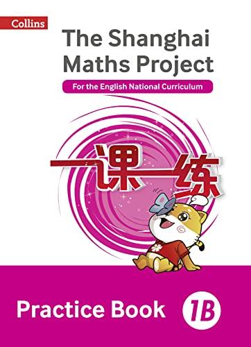 9780008226084: Shanghai Maths – The Shanghai Maths Project Practice Book 1B