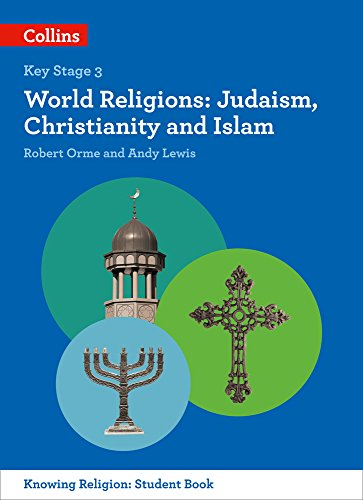 KS3 Knowing Religion   World Religions: Judaism, Christianity and Islam: Orme, Robert, Lewis, Andy
