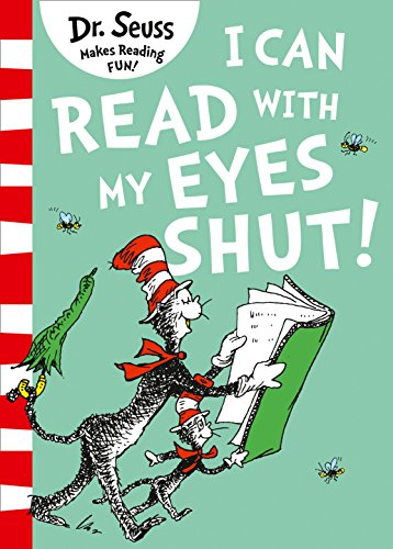 I Can Read with my Eyes Shut: DR. SEUSS