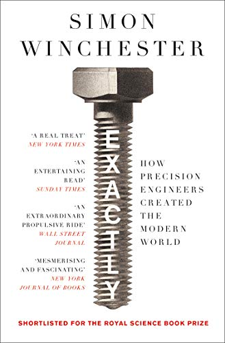 9780008241780: Exactly: How Precision Engineers Created the Modern World