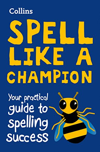 9780008241971: Collins Spell Like a Champion: Your Practical Guide to Spelling Success
