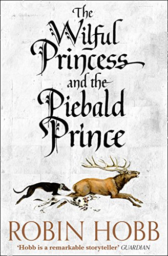 9780008245009: The Wilful Princess and the Piebald Prince