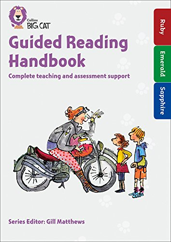 Guided Reading Handbook Ruby to Sapphire: Complete teaching and assessment support (Collins Big Cat...