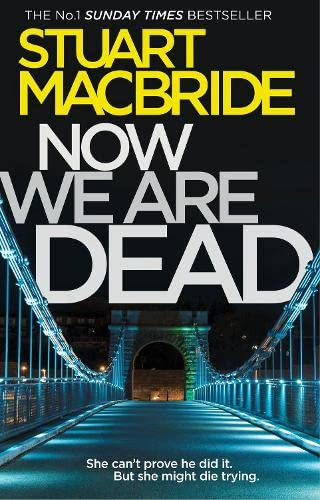 NOW WE ARE DEAD - SIGNED FIRST EDITION FIRST PRINTING: MACBRIDE Stuart