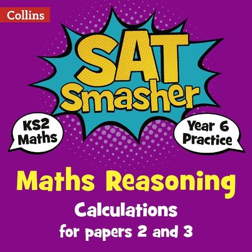 9780008259518: Year 6 Maths Reasoning - Calculations for papers 2 and 3: for the 2020 tests (Collins KS2 SATs Smashers)