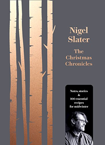 9780008260194: The Christmas Chronicles: Notes, stories & 100 essential recipes for midwinter