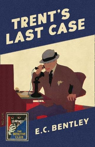 9780008260316: Trent's Last Case (Detective Club Crime Classics) (The Detective Club Story)
