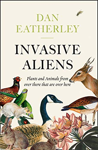 9780008262785: Invasive Aliens: A Sunday Times, Telegraph and Waterstones Book of the Year