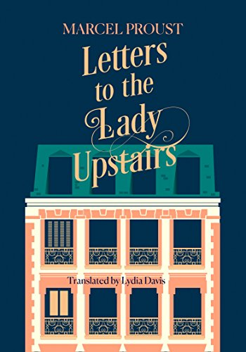 Letters to the Lady Upstairs: Marcel Proust, Lydia