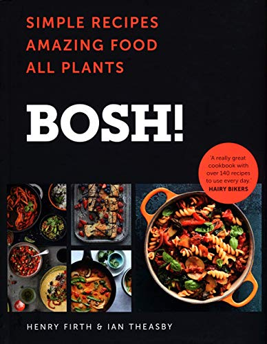 9780008262907: BOSH!: Simple recipes. Unbelievable results. All plants. The highest-selling vegan cookery book ever