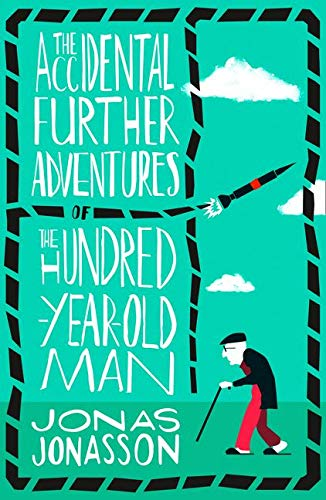 9780008275570: The Accidental Further Adventures of the Hundred-Year-Old Man