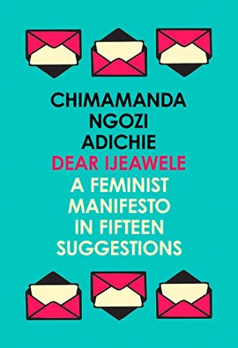 9780008275709: Dear Ijeawele Or A Feminist Manifesto In Fifteen Suggestions: The Inspiring Guide to Raising a Feminist