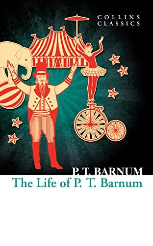 The Life of P.T. Barnum (Collins Classics): Barnum, P.T.