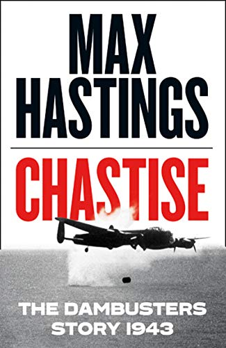 9780008280529: Chastise: The Dambusters Story 1943