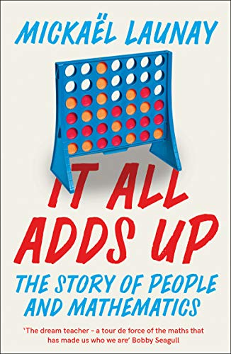 9780008283971: It All Adds Up: The Story of People and Mathematics