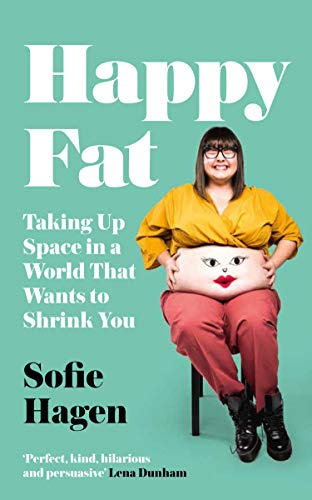 9780008293871: Happy Fat: Taking Up Space in a World That Wants to Shrink You