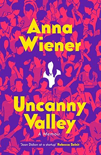 9780008296858: Uncanny Valley: A Memoir