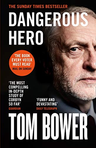 9780008299613: Dangerous Hero: 'The book every voter must read' Mail on Sunday