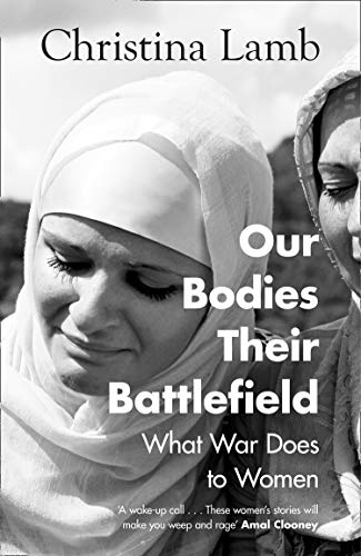 9780008300012: Our Bodies, Their Battlefield: What War Does to Women