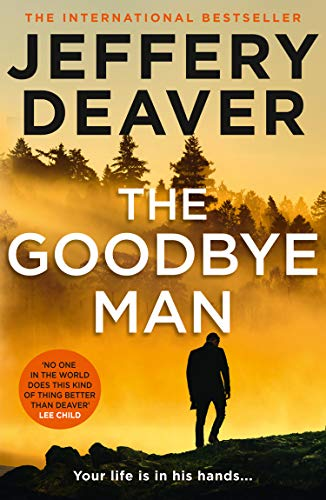 9780008303785: The Goodbye Man: The latest new action crime thriller from the No. 1 Sunday Times bestselling author: Book 2 (Colter Shaw Thriller)