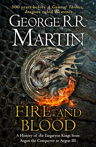 9780008307738: Fire and Blood: 300 Years Before A Game of Thrones (A Targaryen History)