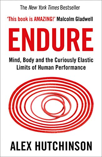 9780008308186: Endure: Mind, Body and the Curiously Elastic Limits of Human Performance