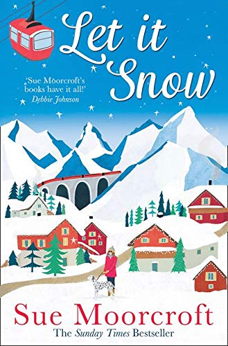 9780008321796: Let It Snow: Escape to a winter wonderland in this heartwarming new romance from the Sunday Times bestseller
