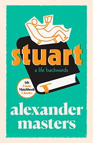 Stuart: A Life Backwards (4th Estate Matchbook: Masters, Alexander
