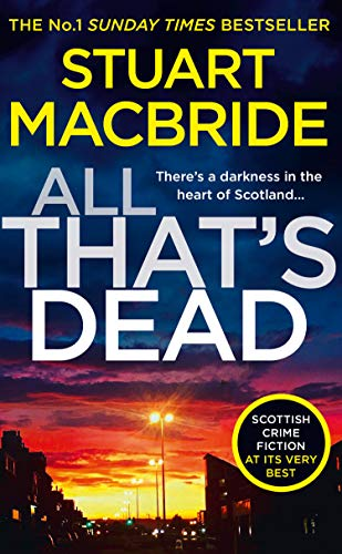 9780008336462: All That's Dead: The latest new 2020 crime thriller from the No.1 Sunday Times bestselling author (Logan McRae, Book 12)