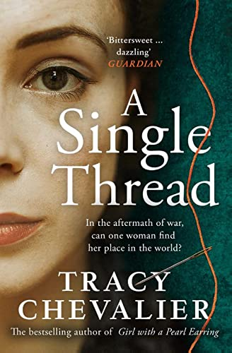 9780008336479: A Single Thread: Dazzling new fiction from the globally bestselling author of Girl With A Pearl Earring