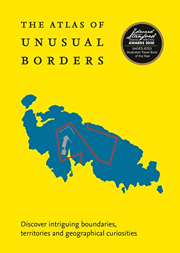 9780008351779: The Atlas of Unusual Borders: Discover intriguing boundaries, territories and geographical curiosities