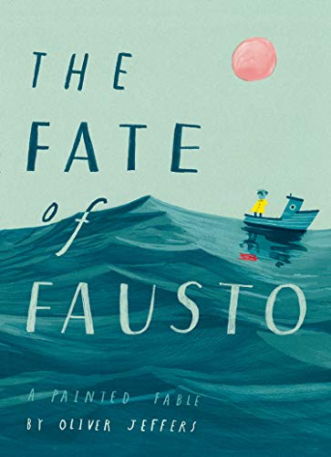 9780008357917: The Fate of Fausto: 'The most beautiful picture book of the year'