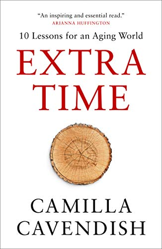 9780008362829: Extra Time: 10 Lessons for an Aging World