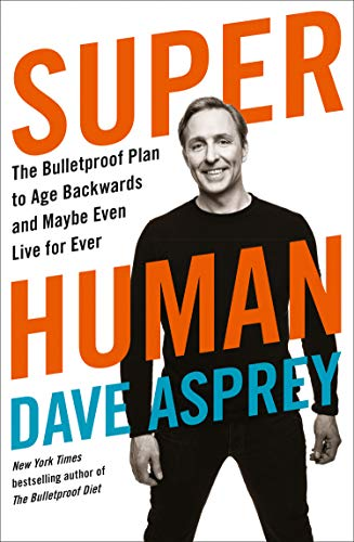 9780008366278: Super Human: The Bulletproof Plan to Age Backward and Maybe Even Live Forever