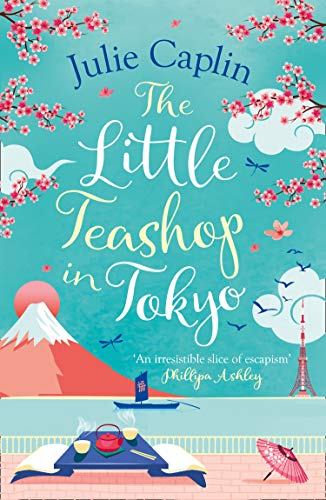 9780008393090: The Little Teashop in Tokyo: A feel-good, romantic comedy to make you smile and fall in love!: Book 6