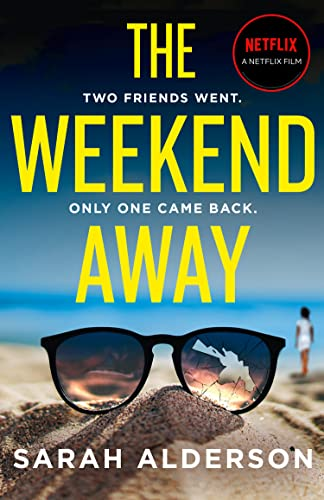 9780008400019: The Weekend Away: your perfect holiday read, guaranteed to keep you guessing!: a twisty crime thriller to read this summer, guaranteed to keep you guessing!