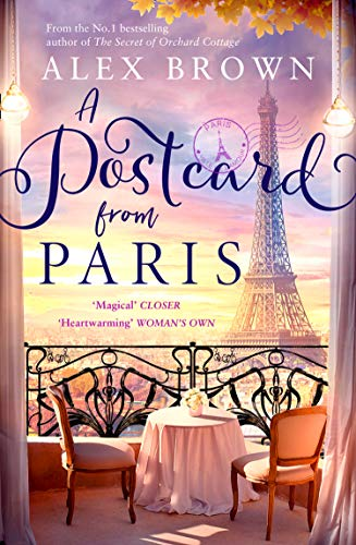 A Postcard from Paris: the most romantic, escapist and uplifting read from the No.1 best seller Brown, Alex