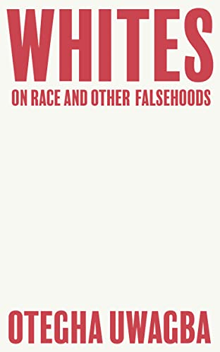 9780008440428: Whites: On Race and Other Falsehoods