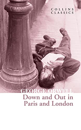 9780008442668: Down and Out in Paris and London: The Internationally Best Selling Author of Animal Farm and 1984 (Collins Classics)