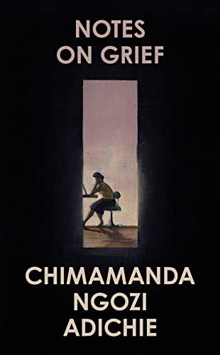 9780008470302: Notes on Grief: Chimamanda Ngozi Adichie