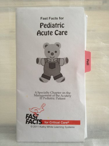 9780009201301: Fast Facts for Pediatric Acute Care: A Specialty Chapter on the Management of the Acutely Ill Pediatric Patient