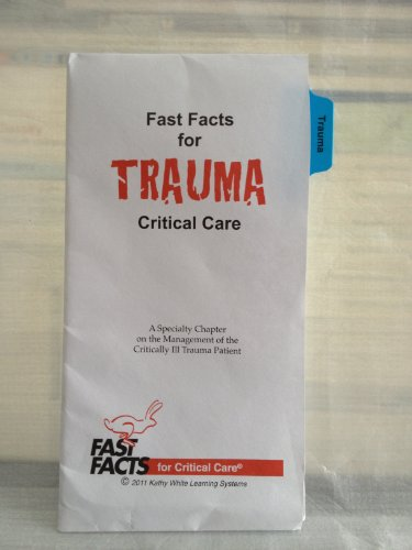 9780009201325: Fast Facts for Trauma Critical Care: A Specialty Chapter on the Management of the Critically Ill Trauma Patient